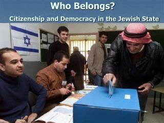 Who Belongs? Citizenship and Democracy in the Jewish State