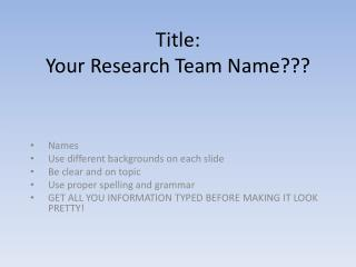 Title: Your  R esearch Team Name???