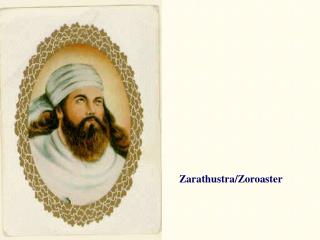 Zarathustra/Zoroaster
