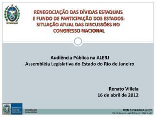 Audiência Pública na ALERJ Assembléia Legislativa do Estado do Rio de Janeiro Renato Villela