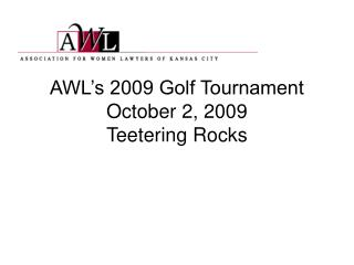 AWL's 2009 Golf Tournament October 2, 2009 Teetering Rocks