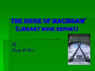 The Siege Of Macindaw ( Library book report)