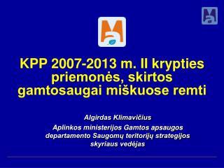 KPP 2007-2013 m. II krypties priemonės, skirtos gamtosaugai miškuose remti