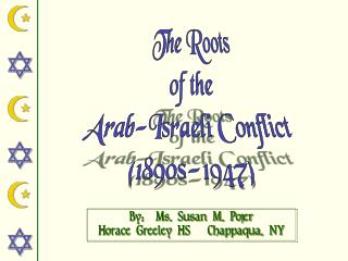 The Roots of the Arab-Israeli Conflict  (1890s-1947)