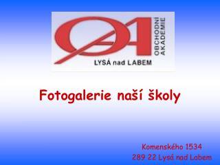 Komenského 1534 289 22 Lysá nad Labem