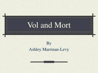 Vol and Mort