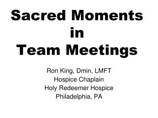 Sacred Moments  in  Team Meetings