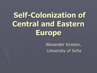 Self-Colonization of Central and Eastern Europe