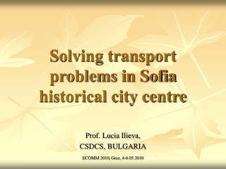 Solving transport problems in Sofia historical city centre