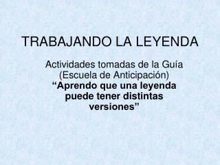 TRABAJANDO LA LEYENDA