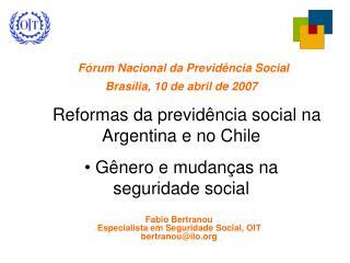 Fórum Nacional da Previdência Social Brasília, 10 de abril de 2007