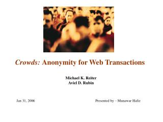 Crowds:  Anonymity for Web Transactions