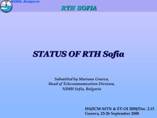 STATUS OF RTH Sofia