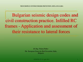 M. Eng.  Velyan Petkov The  European Center for Risk Prevention, Sofia, Bulgaria