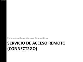 Servicio de acceso remoto (Connect2go)