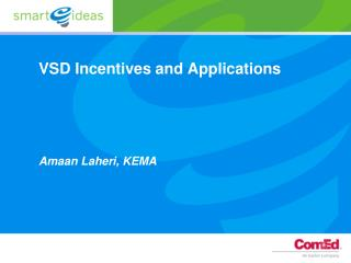VSD Incentives and Applications