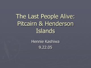 The Last People Alive: Pitcairn & Henderson Islands