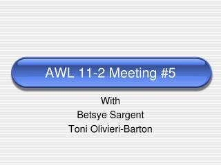AWL 11-2 Meeting #5
