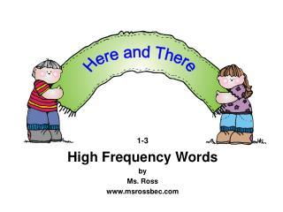 1-3 High Frequency Words by Ms. Ross msrossbec