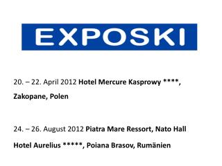 20. � 22. April 2012  Hotel  Mercure Kasprowy  ****, Zakopane, Polen