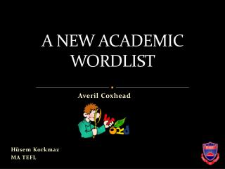 A NEW ACADEMIC WORDLIST