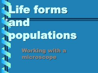 Life forms and populations