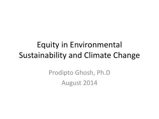 Equity in Environmental Sustainability and Climate Change