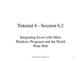 Tutorial 6 - Session 6.2