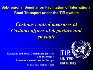 Sub - regional Seminar on Facilitation of International Road Transport under the TIR system