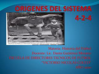 ORIGENES DEL SISTEMA 4-2-4