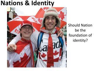Nations & Identity