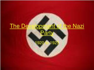 The Development of the Nazi Party
