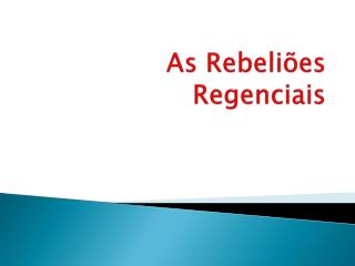 As Rebeli�es Regenciais