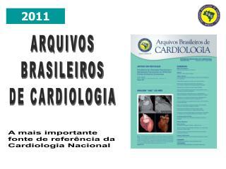 A mais importante fonte de referência da Cardiologia Nacional
