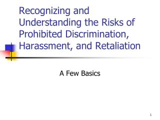 Recognizing and Understanding the Risks of Prohibited Discrimination, Harassment, and Retaliation