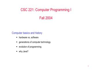 Computer basics and history hardware vs. software generations of computer technology evolution of programming why Java