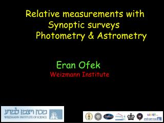 Relative measurements with Synoptic surveys Photometry & Astrometry