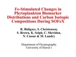 R. Bidigare, S. Christensen,  S. Brown, K. Selph, C. Sheridan, N. Cassar & M. Landry