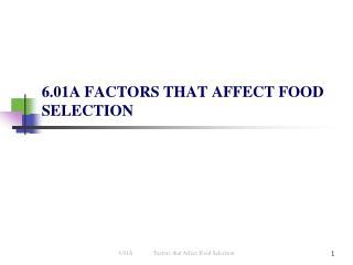 6.01A FACTORS THAT AFFECT FOOD SELECTION