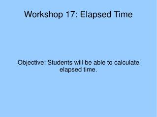 Workshop 17: Elapsed Time