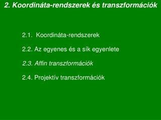 2. Koordináta-rendszerek és transzformációk