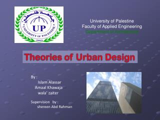 University of Palestine Faculty of Applied Engineering  Department of Architecture