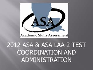 2012 ASA & ASA LAA 2 TEST COORDINATION AND ADMINISTRATION