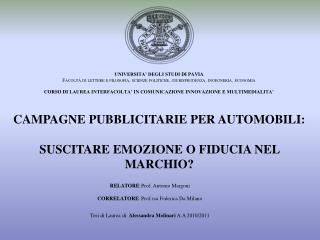 RELATORE :  Prof. Antonio Margoni CORRELATORE : Prof.ssa Federica Da Milano