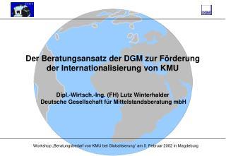 Der Beratungsansatz der DGM zur Förderung der Internationalisierung von KMU