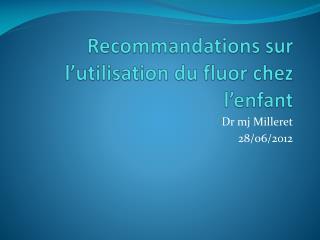 Recommandations sur l'utilisation du fluor chez l'enfant
