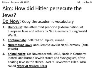 Aim : How did Hitler persecute the Jews?