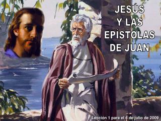 JESÚS Y LAS EPÍSTOLAS DE JUAN