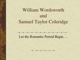 William Wordsworth and Samuel Taylor Coleridge