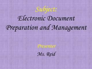 Subject: Electronic Document Preparation and Management